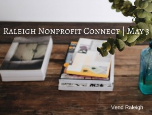 Raleigh Nonprofit Connect, Vend Raleigh