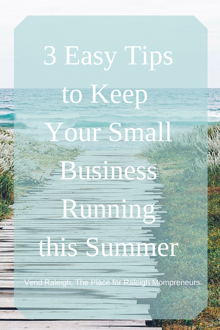 Small Business Over Summer