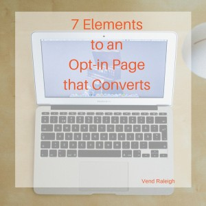 7 Elements to an Opt-in Page that Converts