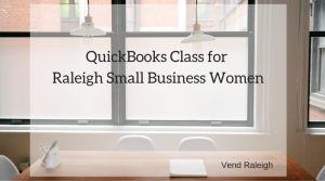 QuickBooks Class for Raleigh Small Business Women