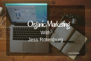 Organic Marketing with Jess Rotenberg