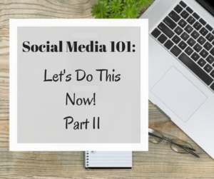 Social Media 101 | Let's do this now! PART 2