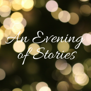An Evening of Stories (Public Event)